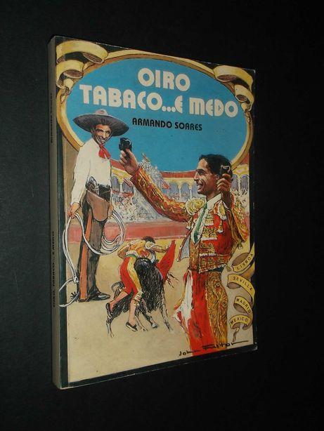 Armando Soares);Oiro Tabaco...e Medo
