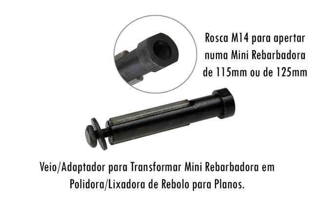 Veio/Adaptador para Transformar Rebarbadora em Lixadora/Polidora