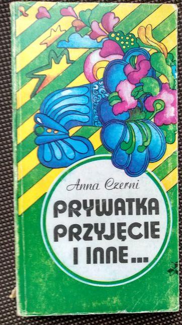 Prywatka , przyjęcie i inne ... - Anna Czerni