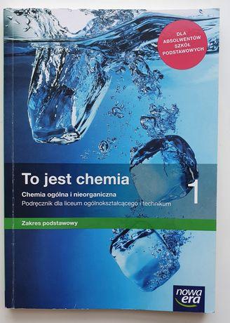 To Jest Chemia 1. Podręcznik. Zakres Podstawowy. Liceum i Technikum