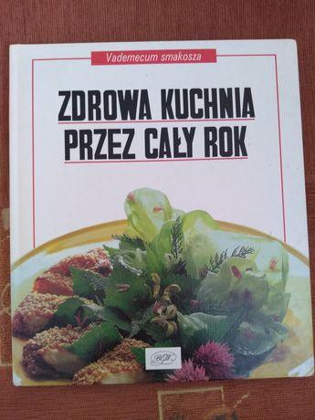 """Książka kucharska """"Zdrowa kuchnia przez cały rok"""""""