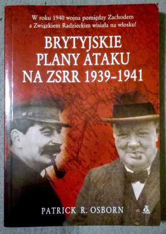 Brytyjskie plany ataku na ZSRR 1939-'41 - Patrick R. Osborn