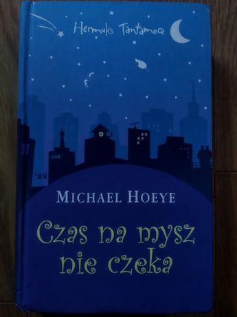 Czas na mysz nie czeka Michel Hoeye (dla dzieci, dla młodzieży)