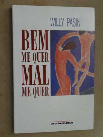 Bem Me Quer Mal Me Quer de Willy Pasini
