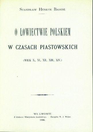 O łowiectwie polskiem w czasach piastowskich.