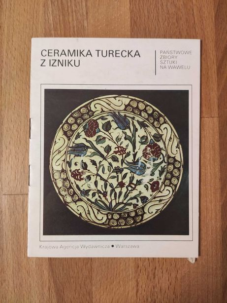 Ceramika turecka z Izniku - Krajowa Agencja Wydawnicza 1986