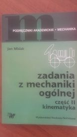"""Książka """"Zadania z mechaniki ogólnej"""" Jan Misiak II część kinematyka"""
