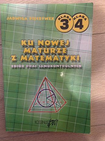 Ku nowej maturze z matematyki. Zbiór prac samokontrolnych.