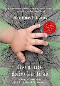 """""""Ostatnie dziecko lasu"""" Richard Louv"""