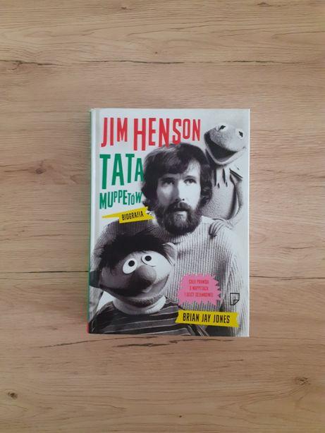 Jim Henson. Tata Muppetów - Brian Jay Jones