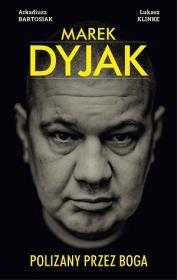 Marek Dyjak. Polizany przez Boga. Autor: Arkadiusz Bartosiak Łukasz Kl