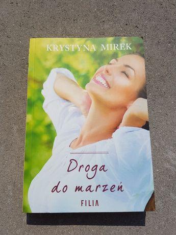Droga do marzeń. Krystyna Mirek
