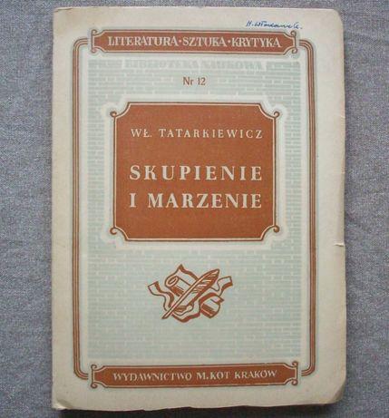 Skupienie i marzenie, Wł. Tatarkiewicz, 1951.