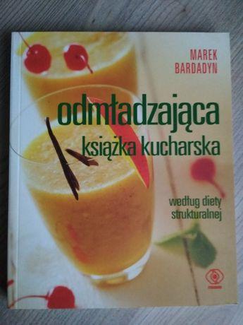 Odmładzająca książka kucharska według diety strukturalnej, M. Bardadyn