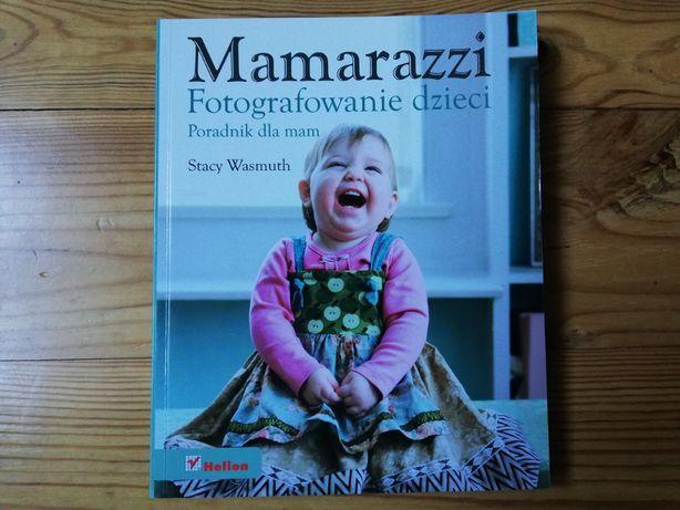 Mamarazzi. Fotografowanie dzieci, stan idealny wyd. Helion