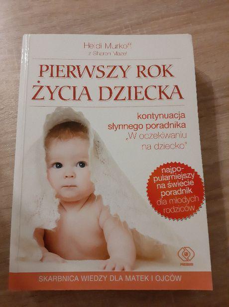 Pierwszy rok życia dziecka Heidi E. Murkoff, Sharon Mazel PORADNIKI