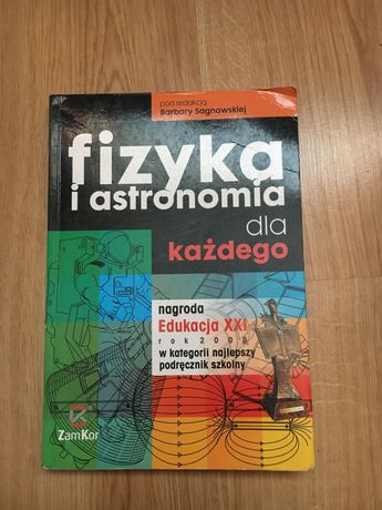 Fizyka i Astronomia dla każdego. B. Sagnowska, ZamKor