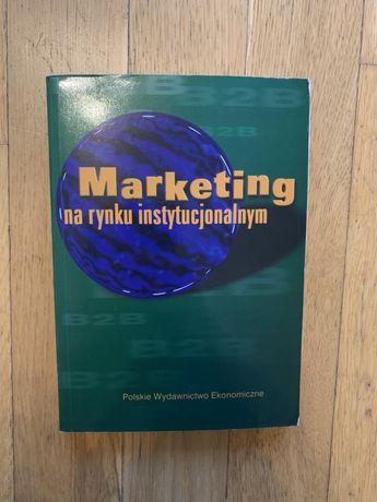 Ksiazka 'Marketing na rynku instytucjonalnym'