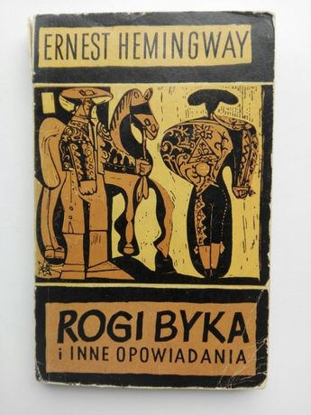 Rogi byka i inne opowiadania - E. Hemingway