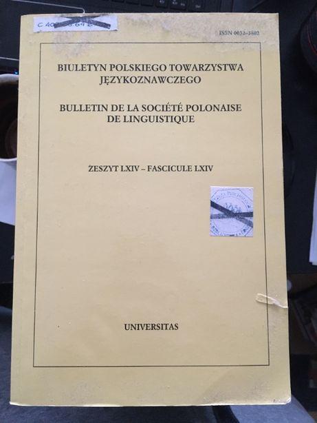 Biuletyn Polskiego Towarzystwa Językoznawczego zeszyt LXIV