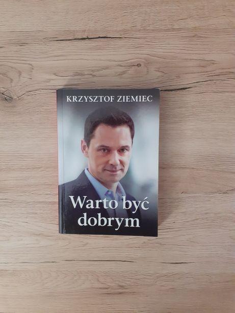 Warto być dobrym - Krzysztof Ziemiec