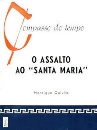 """O Assalto ao """"Santa Maria"""""""