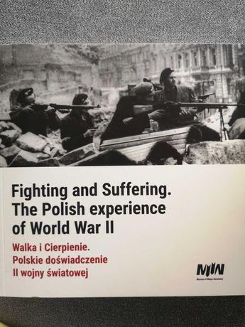 Walka i cierpienie. Polskie doświadczenie II wojny światowej PL/ENG