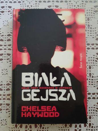"""Książka Chelsea Haywood """"Biała Gejsza - moje trzy miesiące w Japonii"""""""