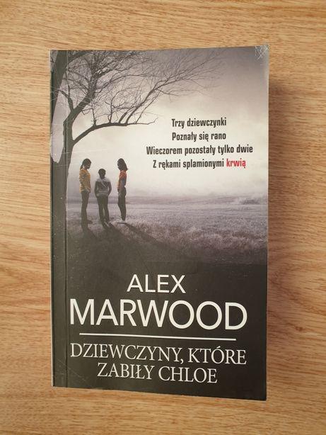 Dziewczyny, które zabiły Chloe - Alex Marwood