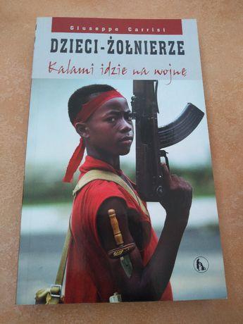 dzieci żołnierze - kalami idzie na wojne Giuseppe Carrisi STAN IDEALNY