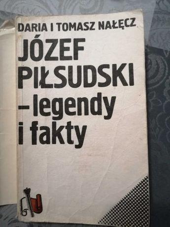 Józef Piłsudski - legendy i fakty Daria i Tomasz Nałęcz