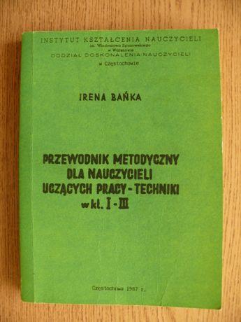Przewodnik metodyczny do techniki kl. 1-3 oraz kształcenie techniczne