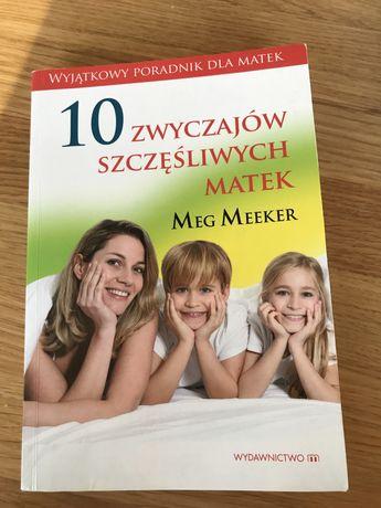 10 zwyczajów szczęśliwych matek Meg Meeker