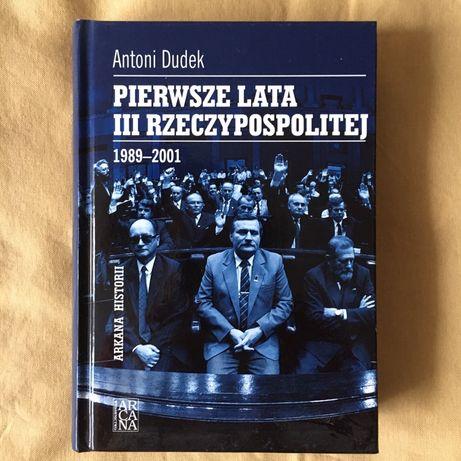 Pierwsze lata III Rzeczysposplitej Antoni Dudek