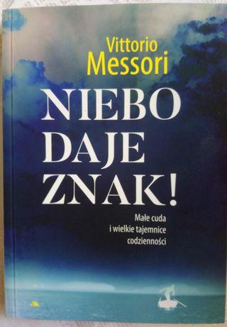 Niebo daje znak - Vittorio Messori - wyd. 2019