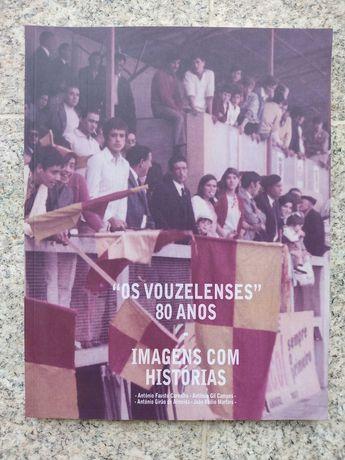 Livro dos 80 anos da Associação Os Vouzelenses