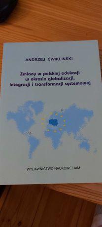 Andrzej Ćwikliński Zmiany w Polskiej edukacji w okresie globalizacji..
