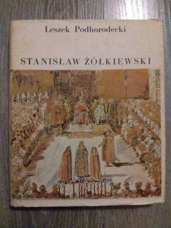 Leszek Podhorodecki - Stanisław Żółkiewski