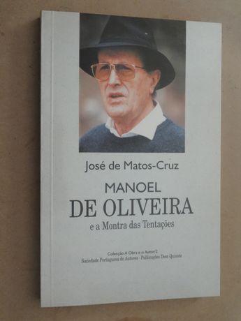Manual de Oliveira e a Montra das Tentações de José de Matos Cruz - 1ª