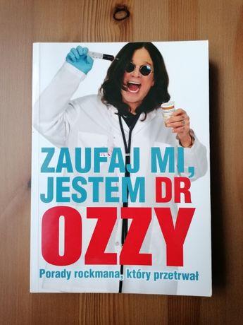 Zaufaj mi, jestem dr Ozzy. Porady rockmana, który przetrwał.