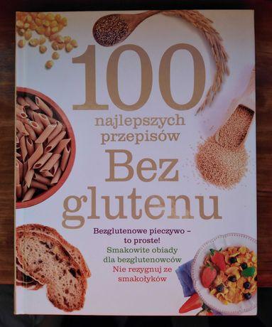 100 najlepszych przepisów - Bez Glutenu.