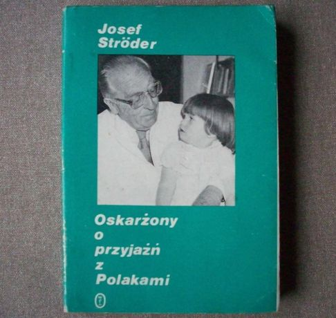 Oskarżony o przjaźń z Polakami, J. Stroder, 1988.