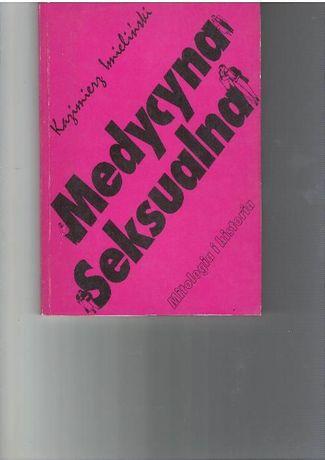 Medycyna seksualna. Mitologia i historia oraz Patologia i profilaktyka