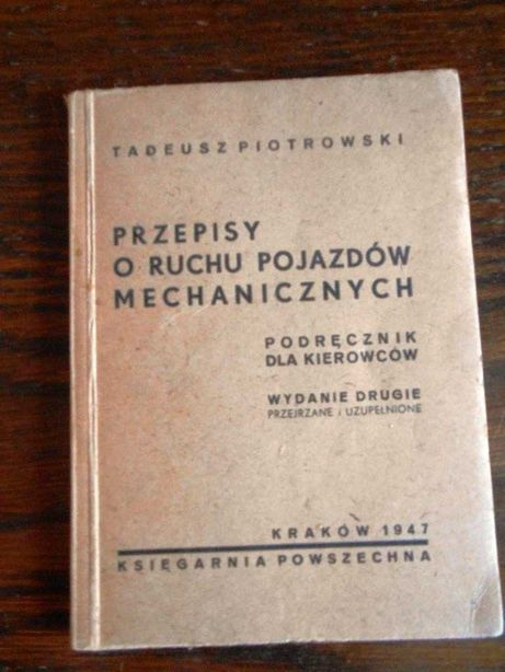 """""""Przepisy o ruchu pojazdów mechanicznych"""" T. Piotrowski Kraków 1947"""