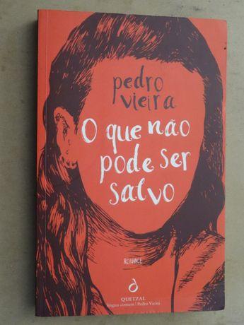 O Que Não Pode Ser Salvo de Pedro Vieira - 1ª Edição
