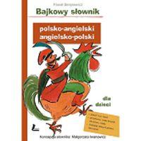 """Paweł Beręsewicz """"Bajkowy słownik polsko-angielski angielsko-polski"""""""
