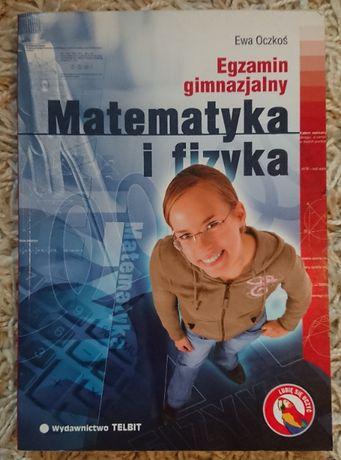 Matematyka i fizyka egzamin ósmoklasisty - E.Oczkoś, wyd. TELBIT nowa