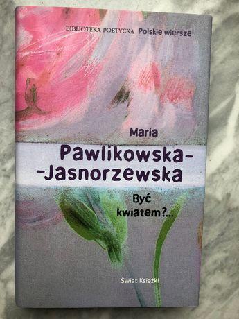 """""""Być kwiatem?..""""- Maria Pawlikowska-Jasnorzewska"""