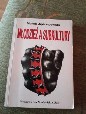 Młodzież a subkultury Marek Jędrzejewski