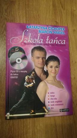 Szkoła tańca - książka Katarzyna Cichopek i Marcin Hakiel - NOWA